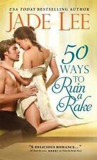 Rakes and Rogues: 50 Ways to Ruin a Rake 1 by Jade Lee (2015, Paperback)