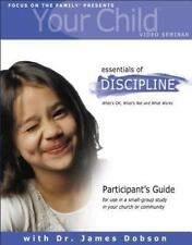 Your Child Video Seminar Participant's Guide: Essentials of Discipline: What's O