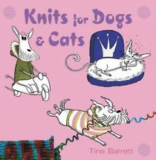 Knits for Dogs & Cats: By Barrett, Tina