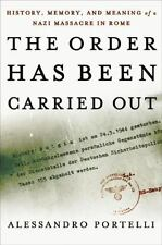 The Order Has Been Carried Out: History, Memory, and Meaning of a Nazi Massacre