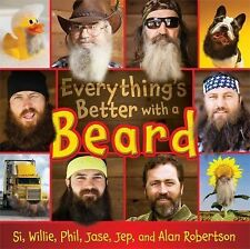 Everything's Better with a Beard, Robertson, Si, Robertson, Willie, Robertson, P