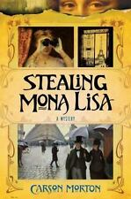 NEW - Stealing Mona Lisa: A Mystery by Morton, Carson