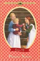 Pioneer Sisters (little House Chapter Book): By Laura Ingalls Wilder