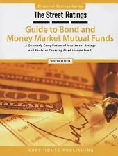 TheStreet Ratings' Guide to Bond and Money Market Mutual Funds Winter 2013-14: A