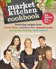 The Market Kitchen Cookbook by Matt Tebbutt, Tom Parker Bowles, Amanda Lamb, Ma…