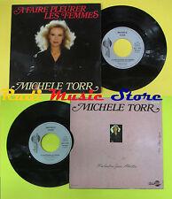LP 45 7''MICHELE TORR A faire pleurer les femmes Le vagabond soleil no cd mc dvd