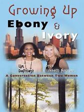 Growing Up Ebony and Ivory: A Conversation Between Two Women (Hardback or Cased