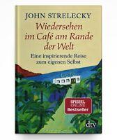 Wiedersehen im Café am Rande der Welt von John Strelecky * Taschenbuch Neu