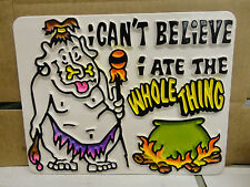 """Vacuum Mold 9"""" X 7"""" Sign from the 70's """"I Can't Believe I Ate."""" (New/Old Stock)"""