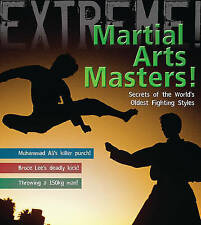 """""""VERY GOOD"""" Martial Arts Masters!: The World's Deadliest Fighting Styles (Extrem"""