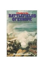 A Guide to the Battlefields of Europe: From the S. by Chandler, David Hardback