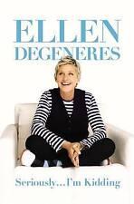 Seriously ... I'm Kidding by Ellen DeGeneres (Paperback, 2011)