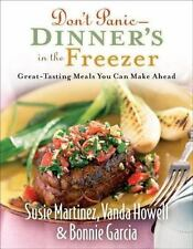 Don't Panic - Dinner's in the Freezer: Great-Tasting Meals You Can Make Ahead, S