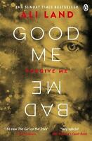 Good Me Bad Me: The Richard & Judy Book Club thriller 2017 by Ali Land Papeback