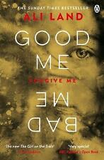 Good Me Bad Me: The Richard & Judy Book Club thri by Ali Land New Paperback Book