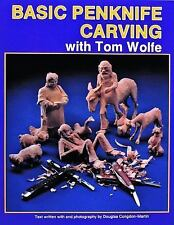 Basic Penknife Carving with Tom Wolfe by Tom Wolfe (1997, Paperback)
