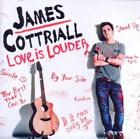 Cottriall,James - Love Is Louder