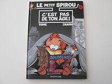 PETIT SPIROU T9 EO2000 TBE C'EST PAS DE TON AGE EDITION ORIGINALE