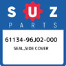 61134-96J02-000 Suzuki Seal,side cover 6113496J02000, New Genuine OEM Part