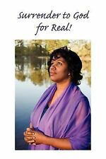 Surrender to God ... for Real! by Michele Watson (2005, Paperback)