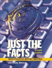 Just the Facts: Investigative Report Writing, Second Edition