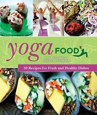 Yoga Food : 50 Recipes for Fresh and Healthy Dishes Hardcover Anna Gidg Rd