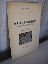 Agis Rigord : Les JEUX et DIVERTISSEMENTS chez les Gallo-Romains d'Orange 1958