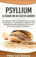 psyllium - le regime bio au succes garanti - de nombreux regimes n'apportent ...