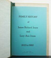 Family History of James Richard Jones and Lucy Ann Jones 1833-1960 Genealogy