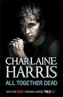 """AS NEW"" All Together Dead: A True Blood Novel: 7 (Sookie Stackhouse Vampire 7),"