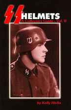 SS HELMETS A COLLECTORS GUIDE VOLUME 2 by Kelly Hicks