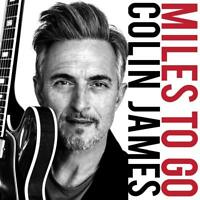 COLIN JAMES - MILES TO GO   CD NEW!