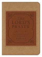 The Lord's Prayer: Devotional Prayers Inspired by Matthew 6
