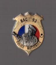 Pin's Police Nationale / BAC Brigade Anti Criminalité 93 policier relief zamac