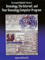 The Complete Beginners Guide to Genealogy, the In