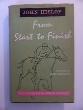 FROM START TO FINISH BY JOHN HISLOP FIRST EDITION (SECOND IMPRESSION) HB 1959