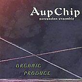 AUPCHIP PERCUSSION ENSEMBLE - ORGANIC PRODUCE NEW CD