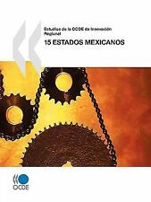 Estudios de la Ocde de Innovación Regional : 15 estados Mexicanos by...