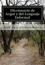 Diccionario de Argot y Del Lenguaje Informal by José-Luis Bravo (2014,...