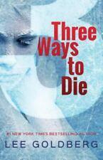 Three Ways to Die by Lee Goldberg (2010, Trade Paperback)