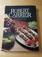 COOKING FOR YOU ~ Robert Carrier ~ Hardback 1982 ~ Excellent Condition