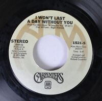 Pop 45 Carpenters - I Won'T Last A Day Without You / One Love On A&M Records