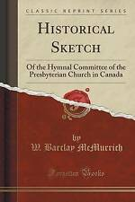 Historical Sketch: Of the Hymnal Committee of the Presbyterian Church in Canada