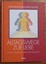 ALLTAGSWEGE ZUR LIEBE FAMILIENAUFSTELLUNG ERKENNTNISPROZESS Sautter 2000