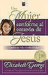 Una Mujer Conforme al Corazon de Jesus: Cambia Tu Vida en Solo 30 Dias = A Woman