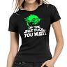 Up the Shut Fuck you must Yoda Star Wars Satire Comedy Spaß Damen Girlie T-Shirt