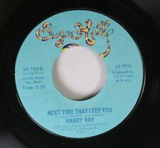 Hear! Modern Soul 45 Harry Ray - Next Time That I See You / Sweet Baby On Sugar