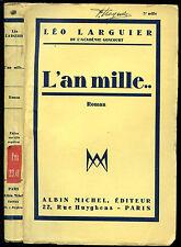 Léo Larguier : L'AN MILLE... roman, 1937