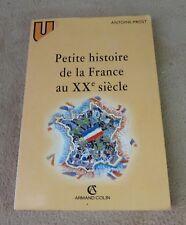 ANTOINE PROST - PETITE HISTOIRE DE LA FRANCE AU XXe SIECLE - ARMAND COLIN