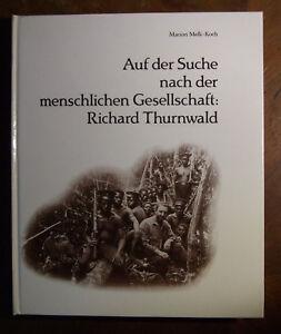 Auf der Suche nach der menschlichen Gesellschaft: Richard Thurnwald.